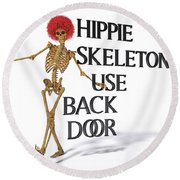 Hippie Skeletons Use Back Door Round Beach Towel
