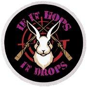 Hunting If It Hops It Drops Funny Rabbit Hunter Gift Idea Round Beach Towel