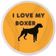I Love My Boxer Round Beach Towel