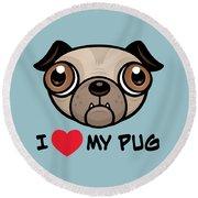 I Love My Pug Round Beach Towel