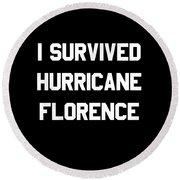 I Survived Hurricane Florence Round Beach Towel