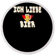 Ich Liebe Bier Fun German Oktoberfest Beer Festival Design For Beer Lovers And Beer Drinkers Round Beach Towel