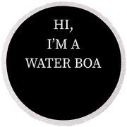 Im A Water Boa Halloween Funny Last Minute Costume Round Beach Towel
