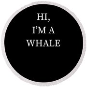 Im A Whale Halloween Funny Last Minute Costume Round Beach Towel