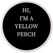 Im A Yellow Perch Halloween Funny Last Minute Costume Round Beach Towel