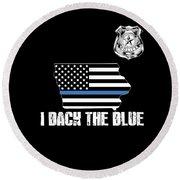 Iowa Police Appreciation Thin Blue Line I Back The Blue Round Beach Towel