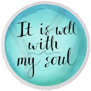 It Is Well Round Beach Towel