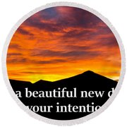 It's A Beautiful Day  What Is Your Intention For It Round Beach Towel