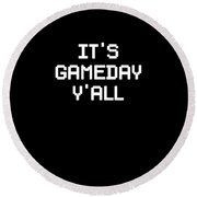 Its Gameday Yall Football Gaming Round Beach Towel