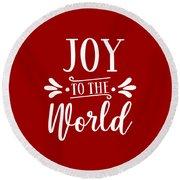Joy To The World Round Beach Towel