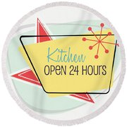 Kitchen Open 24 Hours- Art By Linda Woods Round Beach Towel