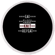 Knitting Gift Eat Sleep Repeat For Knitters Round Beach Towel