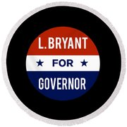 L Bryant For Governor 2018 Round Beach Towel
