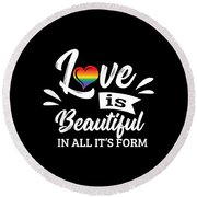 Lgbt Gay Pride Lesbian Love Is Beautiful In All Its Form Round Beach Towel