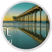 Life Is A Beach Scripps Pier La Jolla San Diego Round Beach Towel by Edward Fielding