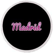Madrid #madrid Round Beach Towel