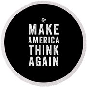 Make America Think Again Funny Science Round Beach Towel
