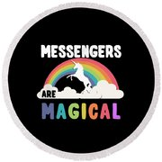 Messengers Are Magical Round Beach Towel