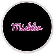 Mishler #mishler Round Beach Towel