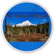 Mount Hood Oregon In Winter 01 Round Beach Towel