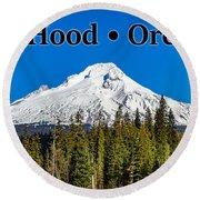 Mount Hood Oregon In Winter 02 Round Beach Towel
