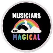 Musicians Are Magical Round Beach Towel