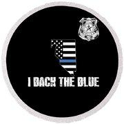 Nevada Police Appreciation Thin Blue Line I Back The Blue Round Beach Towel