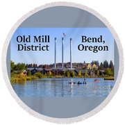 Old Mill District Bend Oregon Round Beach Towel