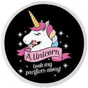 Pacifier Fairy Gift Idea Unicorn Took My Paci Away Round Beach Towel