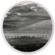 Paris Le Bourget Round Beach Towel