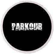 Parkour Shirt Parkour Breakdown Free Running Gift Tee Round Beach Towel
