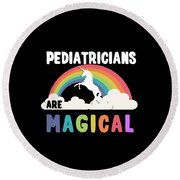 Pediatricians Are Magical Round Beach Towel