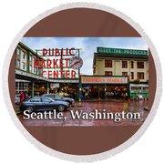 Pikes Place Public Market Center Seattle Washington Round Beach Towel