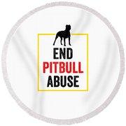 Pit Bull End Pitbull Abuse Dark American Bully Gift Dark Round Beach Towel
