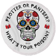 Plotter Or Pantser - What's Your Poison? Round Beach Towel