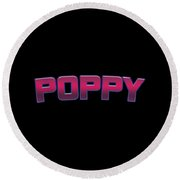 Poppy #poppy Round Beach Towel
