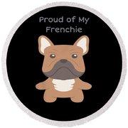 Proud Of My Frenchie Round Beach Towel