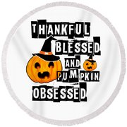Pumpkin Obsessed Halloween Jackolantern Witch Hat Light Round Beach Towel