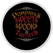 Pumpkins Sweets Spooks And Treats Halloween Hallowseve Gifts Round Beach Towel