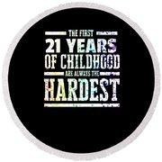 Rainbow Splat First 21 Years Of Childhood Always The Hardest Funny Birthday Gift Idea Round Beach Towel