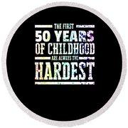 Rainbow Splat First 50 Years Of Childhood Always The Hardest Funny Birthday Gift Idea Round Beach Towel