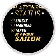 Relationship Status Taken By A Badass Sailor Round Beach Towel