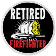 Retirement Retired Fire Fighter Retiree Gift Idea Round Beach Towel