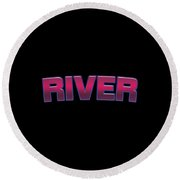 River #river Round Beach Towel