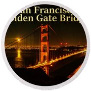 San Francisco Golden Gate Bridge At Night Round Beach Towel