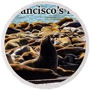San Francisco's Pier 39 Walruses 2 Round Beach Towel