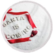 Santa Is Coming Text And Red Ribbon Round Beach Towel