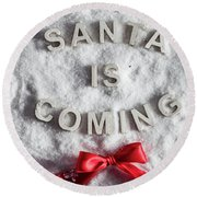 Santa Is Coming Writing And A Red Bow Round Beach Towel