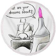 Speak Your Dreams Round Beach Towel