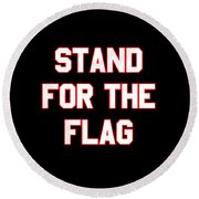 Stand For The Flag Round Beach Towel